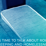 """It is time to talk about Rough Sleeping and Homelessness"""